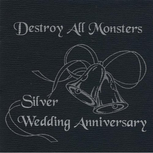 Silver Wedding Anniversary Live - Reunion Tour 1995 von Destroy All Monsters