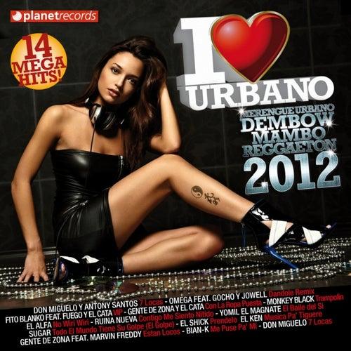I Love Urbano 2012 de Various Artists
