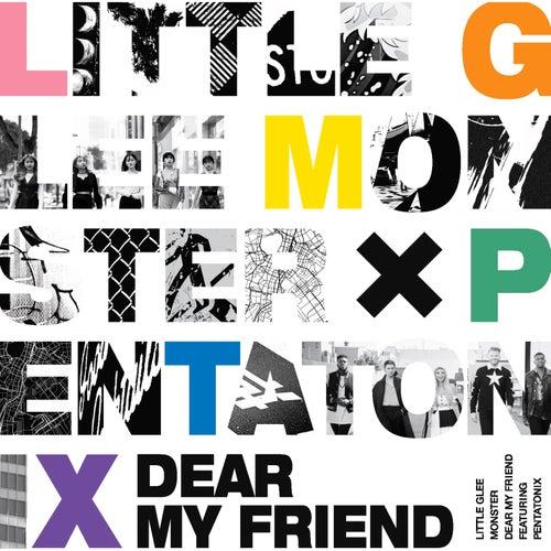 Dear My Friend von Little Glee Monster