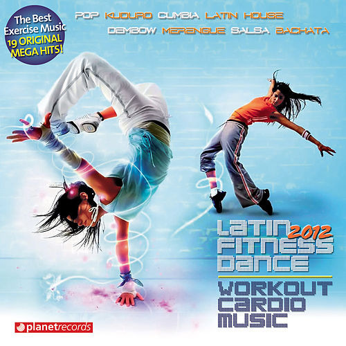 Latin Fitness Dance 2012 - Workout Cardio Music - The Hits for Your Workout (Pop Kuduro, Cumbia, Latin House, Dembow, Merengue, Salsa, Bachata) von Various Artists