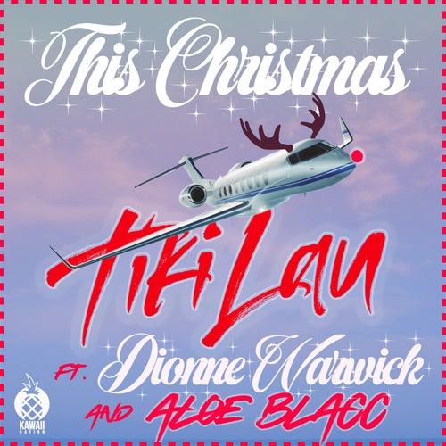 This Christmas (Remix) [feat. Dionne Warwick & Aloe Blacc] von Tiki Lau