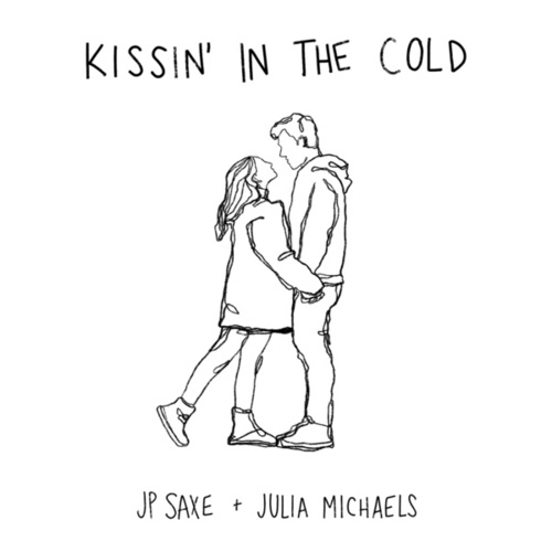 Kissin' In The Cold by JP Saxe & Julia Michaels