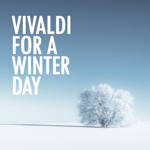 Vivaldi for a Winter Day von Antonio Vivaldi