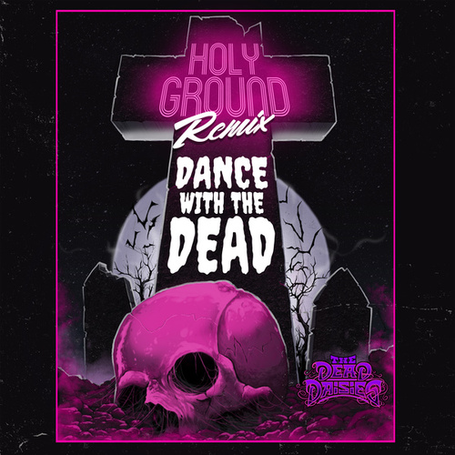Holy Ground (Dance with the Dead Remix) de The Dead Daisies