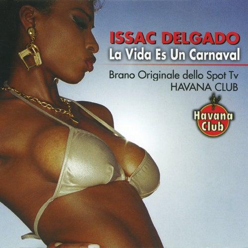 La Vida Es un Carnaval de Issac Delgado