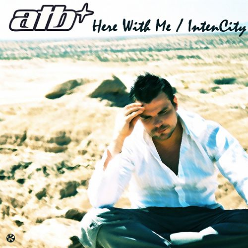 Here With Me / Intencity von ATB