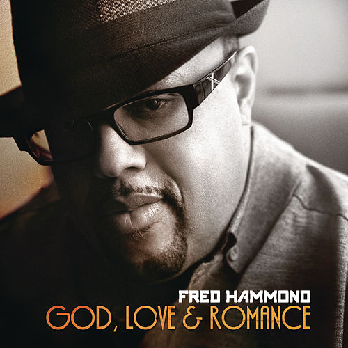 God, Love & Romance by Fred Hammond