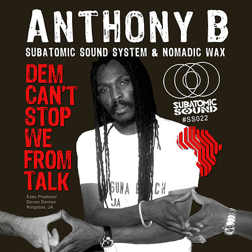 Dem Can't Stop We From Talk by Anthony B
