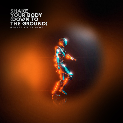 Shake Your Body (Down to the Ground) de George White Group