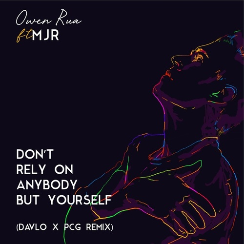 Don't Rely On Anybody but Yourself [Remix] (Remix) by Owen Rua