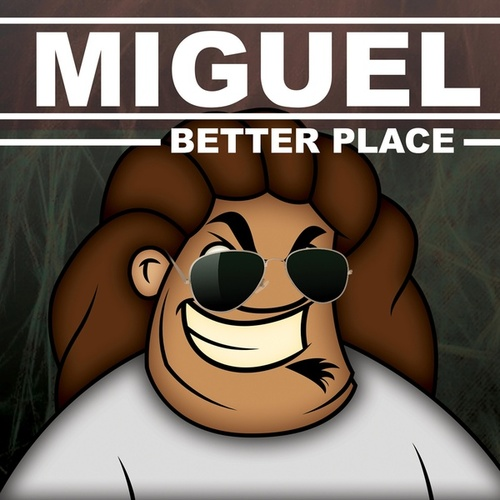 Better Place von Miguel