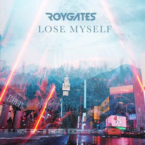 Lose Myself by Roy Gates