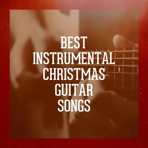 Best Instrumental Christmas Guitar Songs by Christmas Guitar Music, Christmas Instrumental Guitar, Guitar Christmas Carols