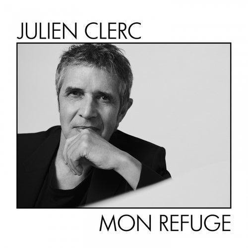 Mon refuge by Julien Clerc
