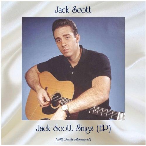 Jack Scott Sings (EP) (All Tracks Remastered) by Jack Scott