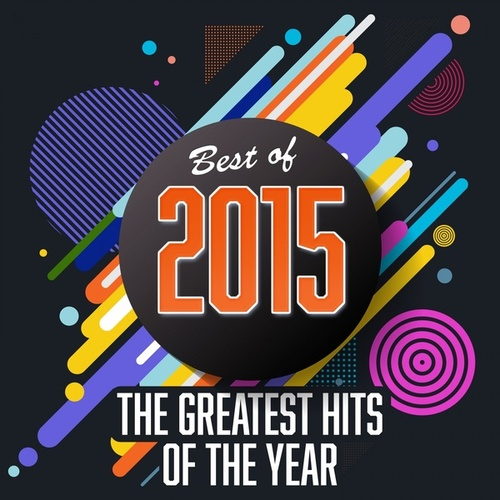 Best of 2015: The Greatest Hits of the Year von Various Artists