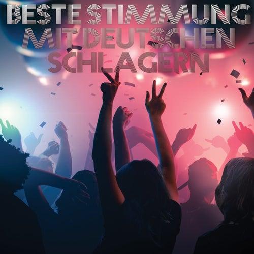 Beste Stimmung mit Deutschen Schlagern by Various Artists