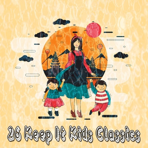 26 Keep It Kids Classics by Canciones Infantiles
