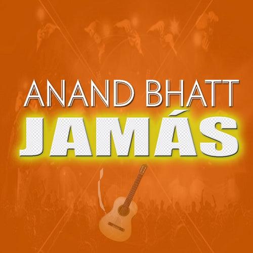 Jamás (spanish guitar instrumental) by Anand Bhatt : Napster