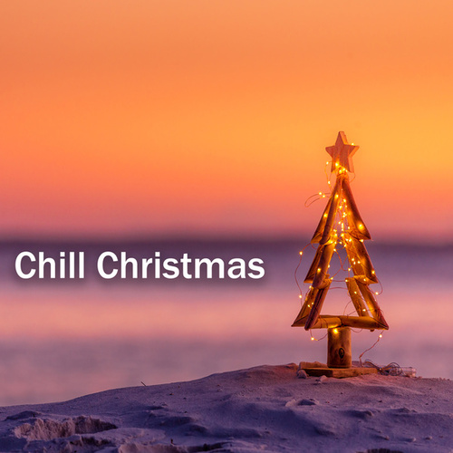 Chill Christmas by Various Artists