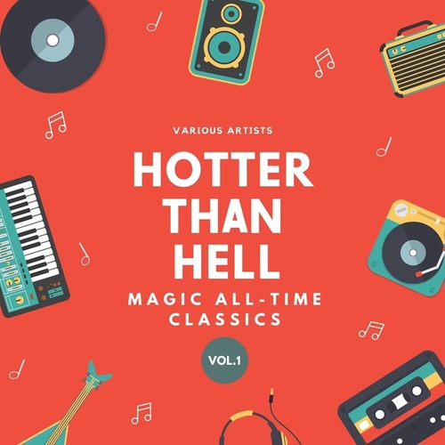 Hotter Than Hell (Magic All-Time Classics), Vol. 1 by Various Artists