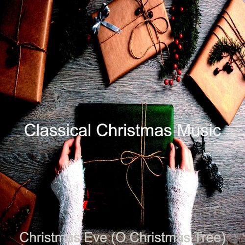 Christmas Eve (O Christmas Tree) by Classical Christmas Music