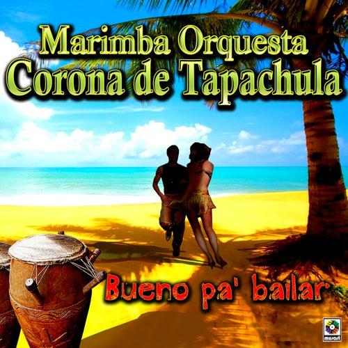 Bueno Pa' Bailar de Marimba Orquesta Corona De Tapachula