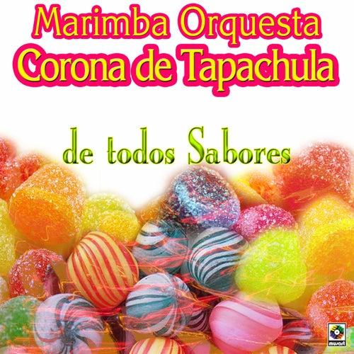 De Todos los Sabores de Marimba Orquesta Corona De Tapachula