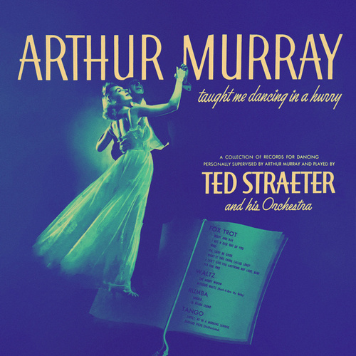 Arthur Murray Taught Me Dancing in a Hurry de Ted Straeter