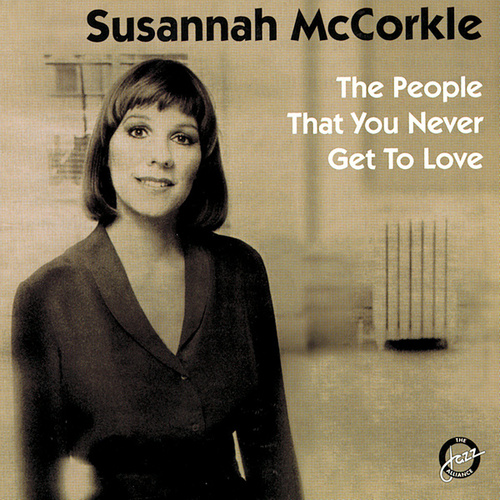 The People That You Never Get To Love von Susannah McCorkle