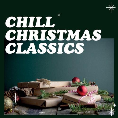 Chill Christmas Classics de Various Artists