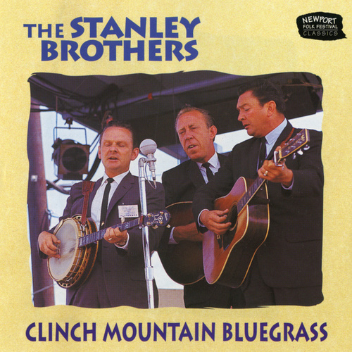 Clinch Mountain Bluegrass (Live At The Newport Folk Festival, Fort Adams State Park, Newport, RI / 1959 & 1964) de The Stanley Brothers