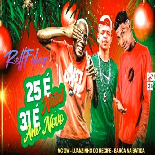 25 É Natal, 31 É Ano Novo de Luanzinho do Recife