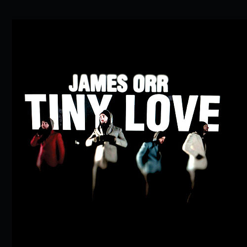 Tiny Love de James Orr