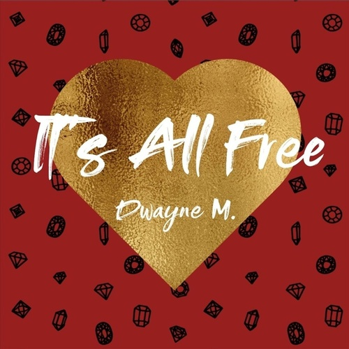 It's All Free by Dwayne M.