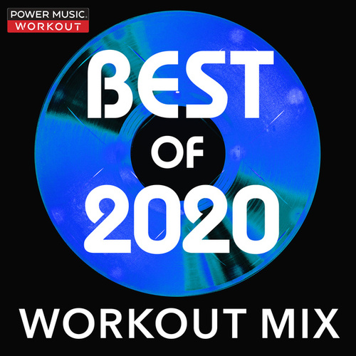 Best of 2020 Workout Mix (Nonstop Workout Mix 130 BPM) by Power Music Workout