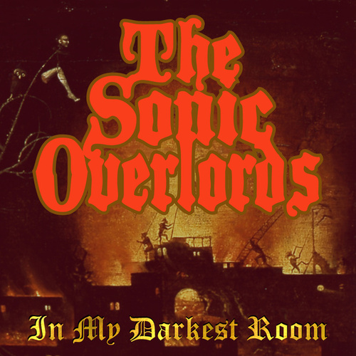In My Darkest Room by The Sonic Overlords
