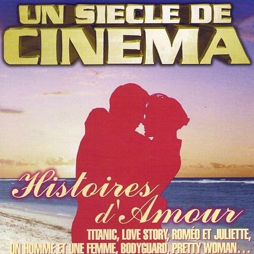 Cinema, vol. 8 : Histoires d'amour (Un siècle de cinéma) de Hollywood Pictures Orchestra