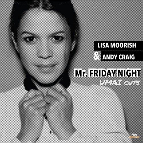 Mr Friday Night (UMAI Cuts) by Lisa Moorish