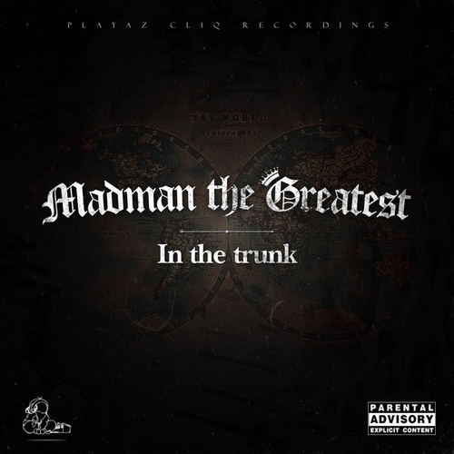 In the Trunk by Madman the Greatest
