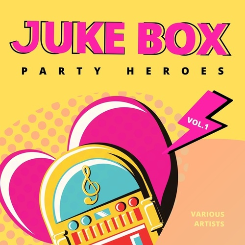 Juke Box Party Heroes, Vol. 1 by Various Artists