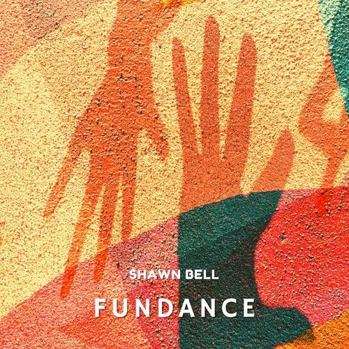Fundance von Shawn Bell
