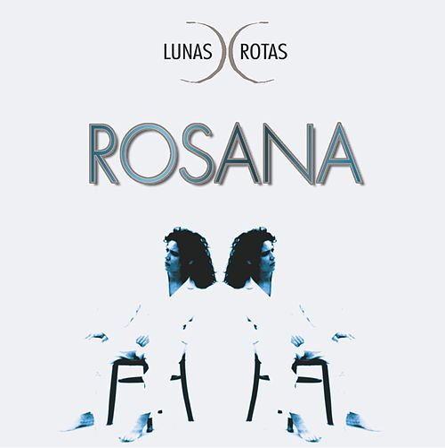 Lunas rotas de Rosana