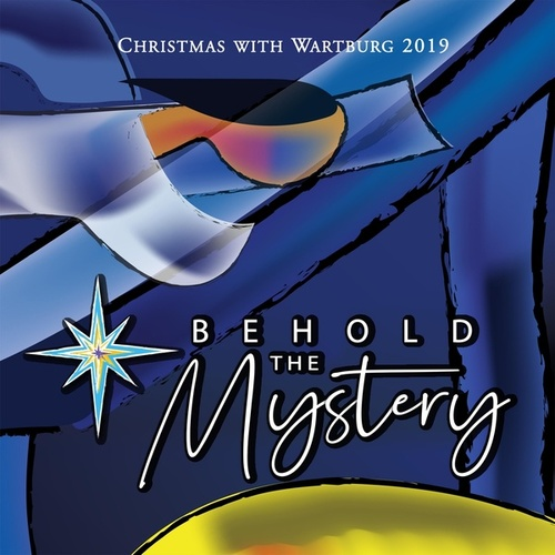 Behold the Mystery: Christmas with Wartburg 2019 by Various Artists