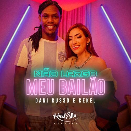 Não Largo Meu Bailão by Dani Russo