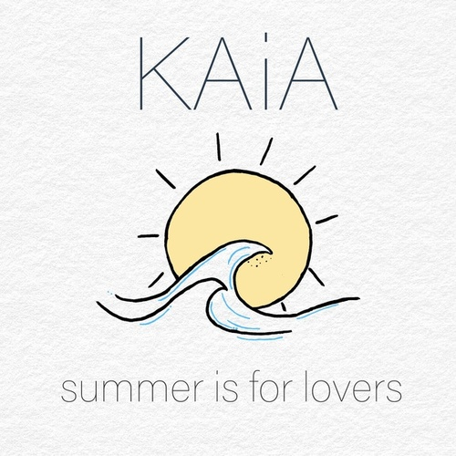 Summer Is For Lovers by Kaia