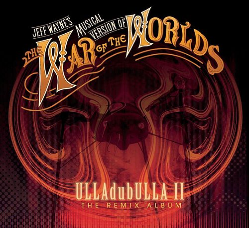 Jeff Wayne's Musical Version of The War of The Worlds: ULLAdubULLA - The Remix Album Vol II de Jeff Wayne