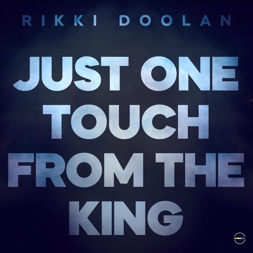 Just One Touch From The King by Rikki Doolan