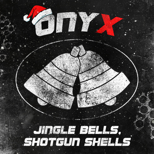 Jingle Bells, Shotgun Shells by Onyx