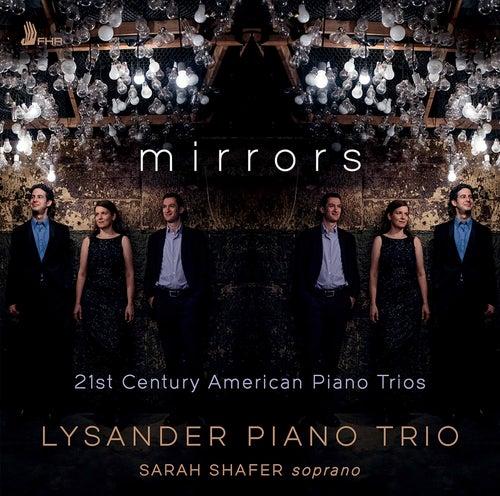 Mirrors: 21st Century American Piano Trios by Lysander Piano Trio